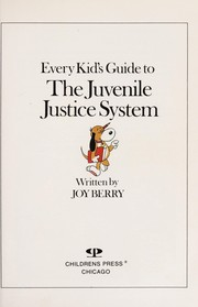 Cover of: Every Kid's Guide to the Juvenile Justice System (Living Skills)