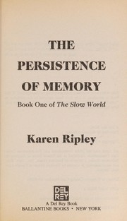 Cover of: The Persistence of Memory (The Slow World, Book 1)