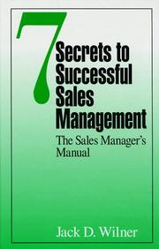 Cover of: 7 secrets to successful sales management | Jack D. Wilner