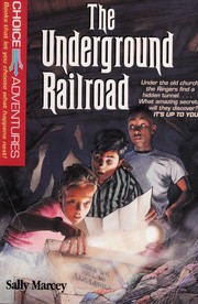 Cover of: The underground railroad | Sally Marcey
