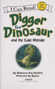 Cover of: Digger the dinosaur and the cake mistake