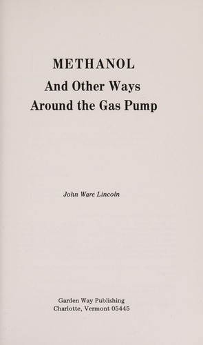 Methanol and other ways around the gas pump by John Ware Lincoln