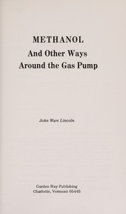 Cover of: Methanol and other ways around the gas pump | John Ware Lincoln