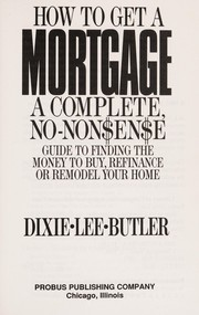 Cover of: How to Get a Mortgage | Dixie Lee Butler