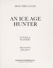 Cover of: An Ice Age hunter | Lucilla Watson