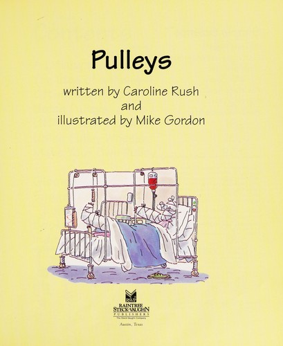 Pulleys (Simple Science (Austin, Tex.).) by Caroline Rush
