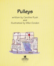 Cover of: Pulleys (Simple Science (Austin, Tex.).) | Caroline Rush