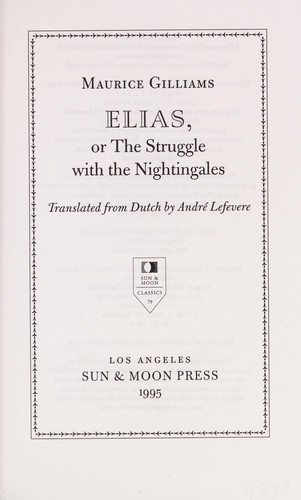 Elias, or, The struggle with the nightingales by Maurice Gilliams