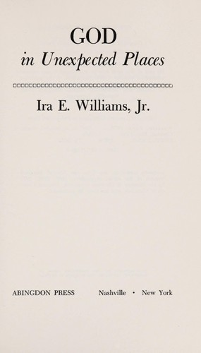 God in unexpected places by Ira E. Williams