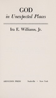 Cover of: God in unexpected places | Ira E. Williams