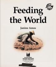 Cover of: Feeding the world | Janine Amos