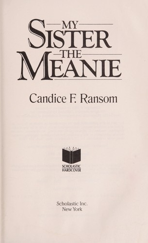 My sister, the meanie by Candice F. Ransom