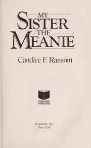 Cover of: My sister, the meanie | Candice F. Ransom