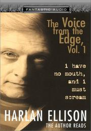 Cover of: I Have No Mouth, and I Must Scream: The Voice from the Edge, Vol. I (Fantastic Audio Series : the Voice from the Edge, Volume 1)