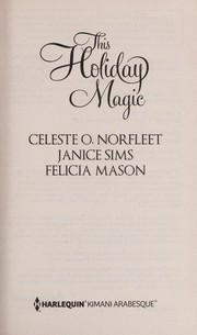 Cover of: This holiday magic | Celeste O. Norfleet, Janice Sims, Felicia Mason