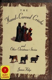 Cover of: The hand-carved crèche and other Christmas memories | James Kilgo