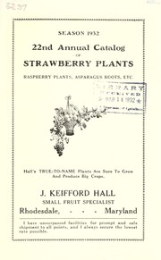 Cover of: 22nd annual catalog of strawberry plants, raspberry plants, grape vines, asparagus roots, etc | J. Keifford Hall (Firm)