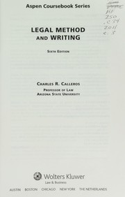 Cover of: Legal method and writing | Charles R. Calleros