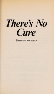 Cover of: There's No Cure | Shannon Kennedy