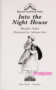Cover of: Into the night house | Heather Eyles
