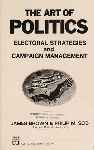 The art of politics by Brown, James