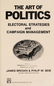 Cover of: The art of politics | Brown, James