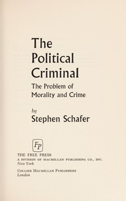 Cover of: The political criminal | Stephen Schafer