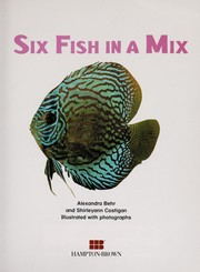 Cover of: Six fish in a mix | Alexandra Behr