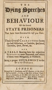 Cover of: The dying speeches and behaviour of the several state prisoners that have been executed the last 300 years | Cambden
