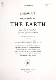 Cover of: The new Larousse encyclopedia of the earth; [translated from the French by R. Bradshaw and Mary M. Owen]; editorial counsultants Norman Harris [and others]; foreword by Sir Vivian Fuchs; introduction by Carroll Lane Fenton