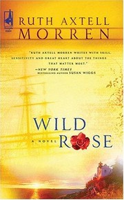Cover of: Wild rose | Ruth Axtell Morren