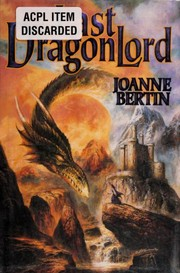 Cover of: The last dragonlord | Joanne Bertin