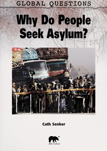 Why do people seek asylum? by Cath Senker