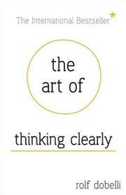 Cover of: The art of thinking clearly