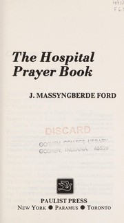 Cover of: The hospital prayer book | Ford, J. Massyngberde