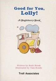 Cover of: Good for you, Lolly! | Ruth Brook