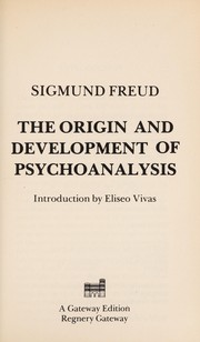 Cover of: The origin and development of psychoanalysis | Sigmund Freud