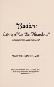 "Cover of: ""Caution, living may be hazardous"" 