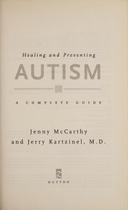 Cover of: Healing and preventing autism a complete guide