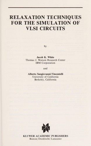 Relaxation techniques for the simulation of VLSI circuits by Jacob K. White