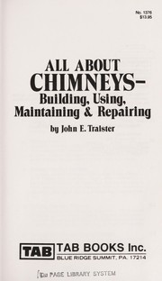 Cover of: All about chimneys--building, using, maintaining & repairing