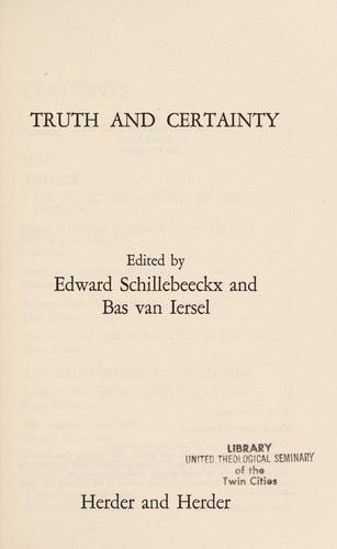 Truth and certainty by Edward Schillebeeckx