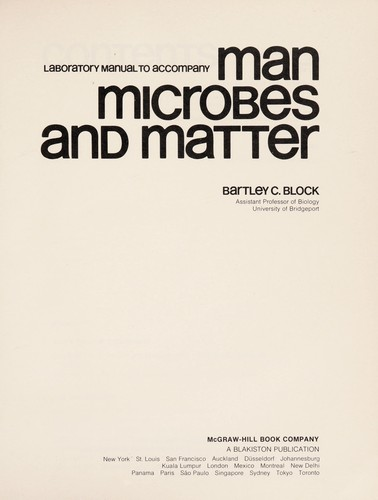 Laboratory manual to accompany Man, microbes and matter by Bartley C. Block