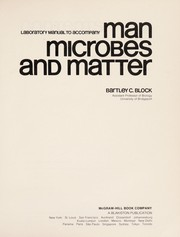 Cover of: Laboratory manual to accompany Man, microbes and matter | Bartley C. Block