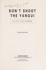 Cover of: Don't Shoot the Yanqui: the life of a war cameraman