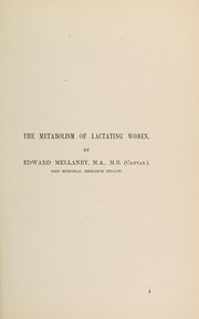 Cover of: The metabolism of lactating women | Mellanby, Edward Sir