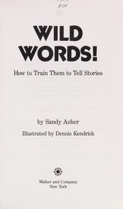 Cover of: Wild words! | Sandy Asher