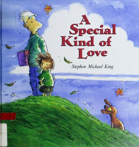 A special kind of love by Stephen Michael King