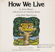Cover of: How we live | Anita Harper