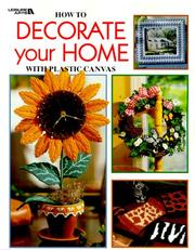 Cover of: How to Decorate Your Home With Plastic Canvas (Plastic Canvas Library) | Leisure Arts
